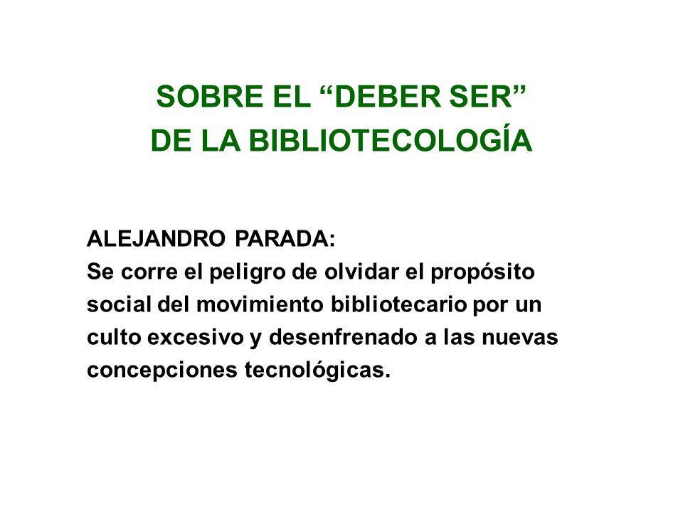 SOBRE EL DEBER SER DE LA BIBLIOTECOLOGÍA