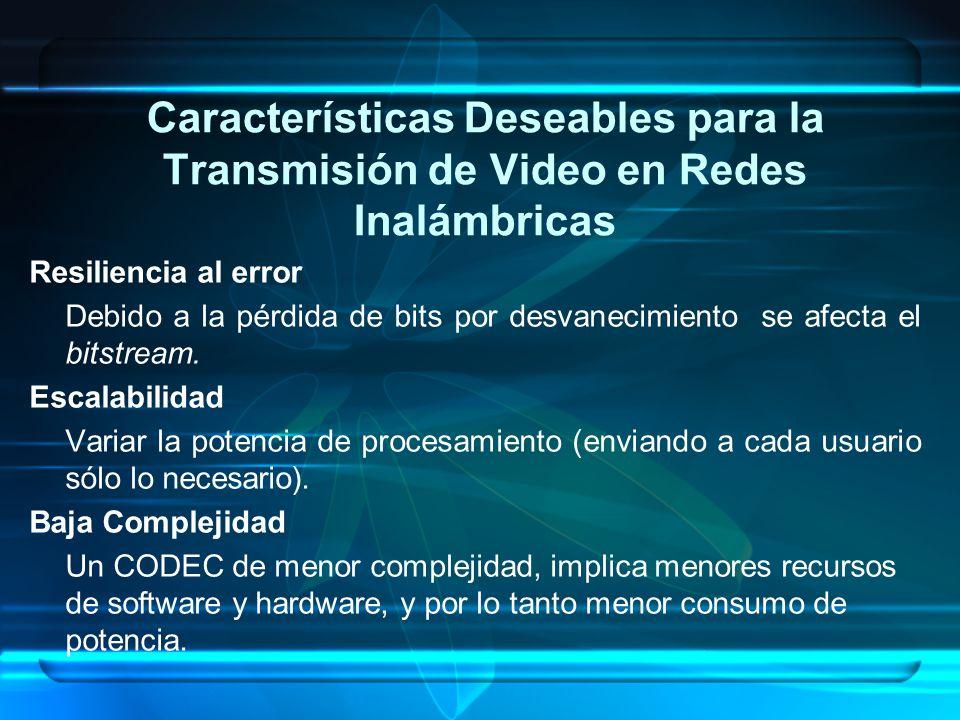 Características Deseables para la Transmisión de Video en Redes Inalámbricas