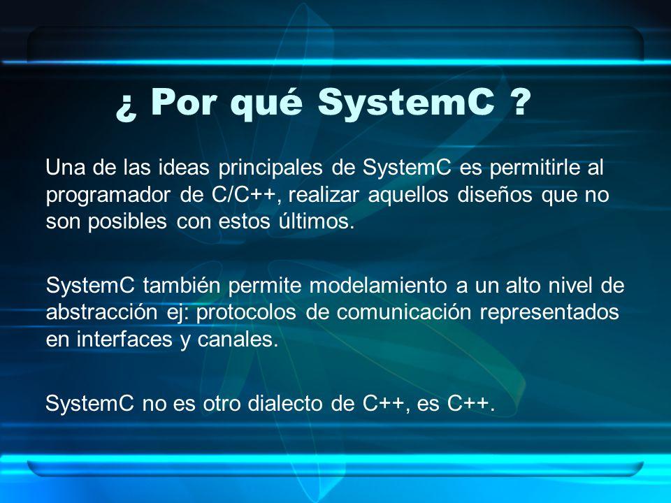 ¿ Por qué SystemC