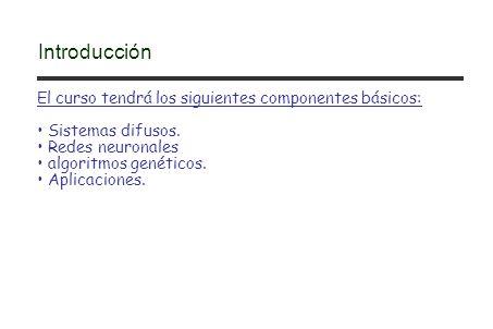 Introducción El curso tendrá los siguientes componentes básicos: