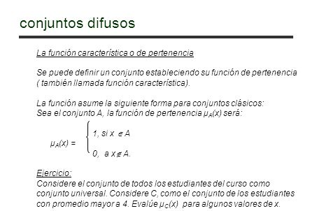 conjuntos difusos La función característica o de pertenencia