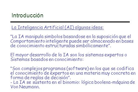 Introducción La Inteligencia Artificial (AI) algunas ideas: