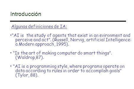 Introducción Algunas definiciones de IA:
