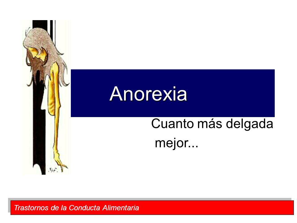 Anorexia Cuanto más delgada mejor...