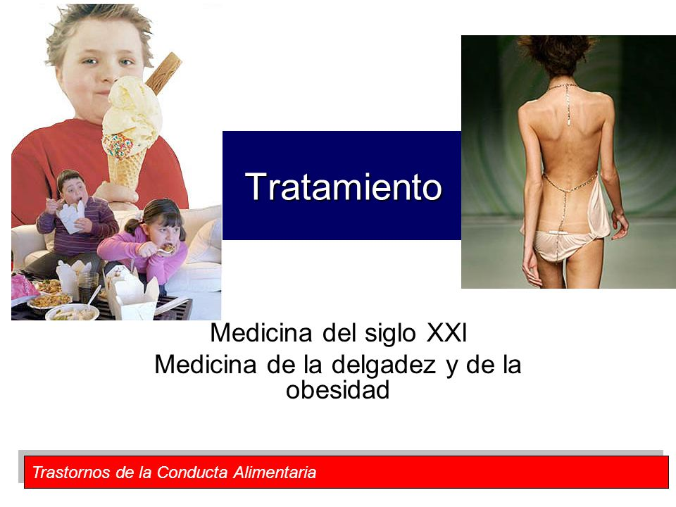 Medicina del siglo XXl Medicina de la delgadez y de la obesidad