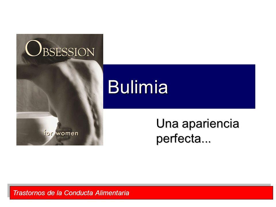 Bulimia Una apariencia perfecta...