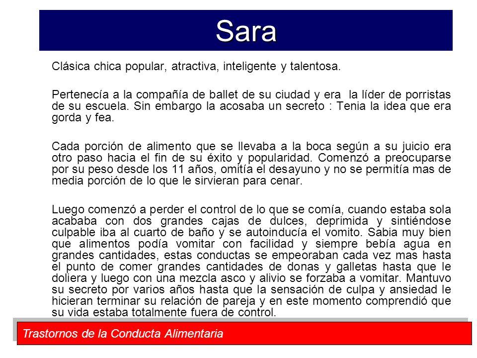 Sara Clásica chica popular, atractiva, inteligente y talentosa.