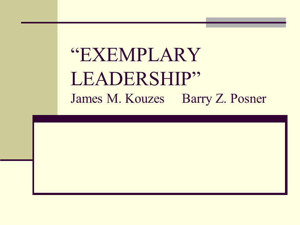 EXEMPLARY LEADERSHIP James M. Kouzes Barry Z. Posner