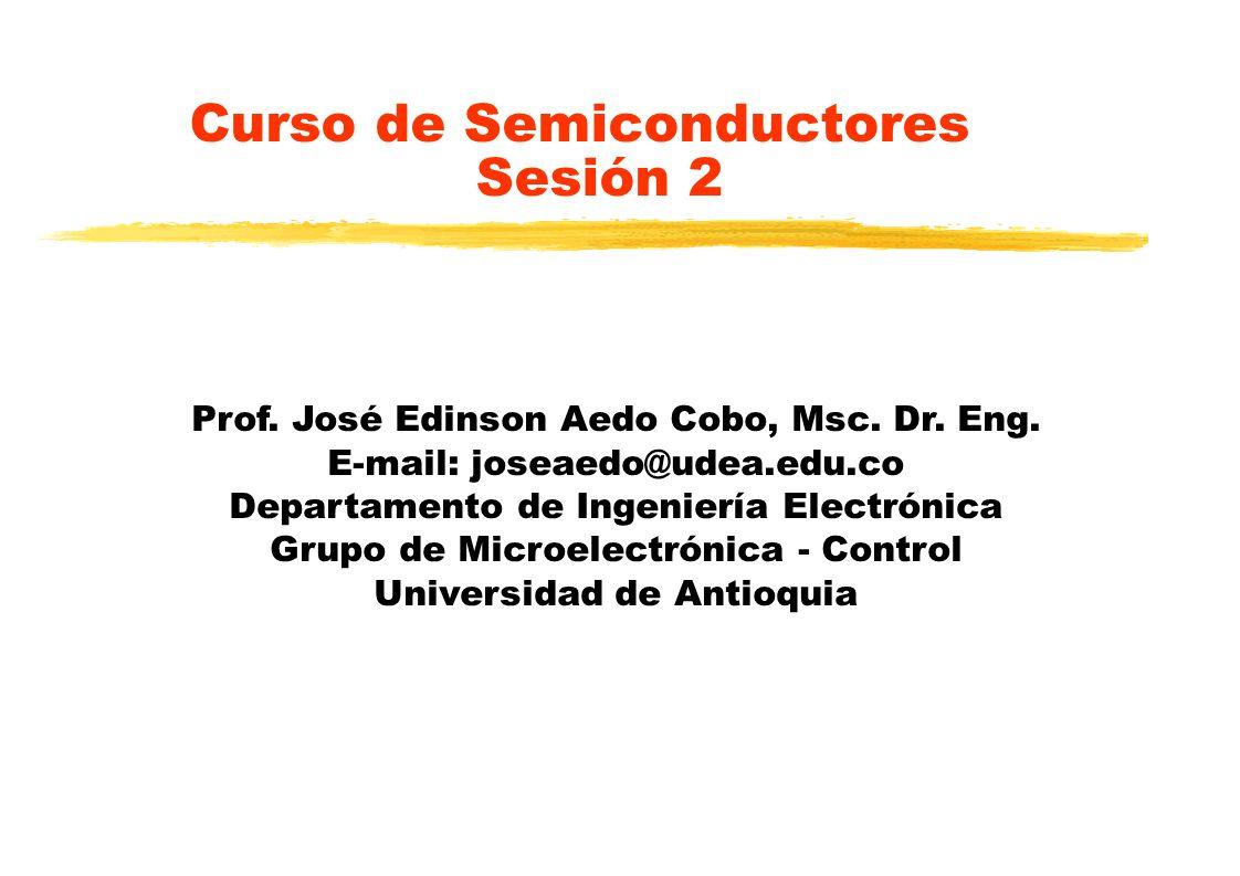 Curso de Semiconductores Sesión 2