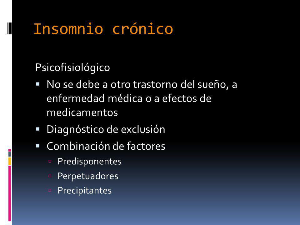 Insomnio crónico Psicofisiológico