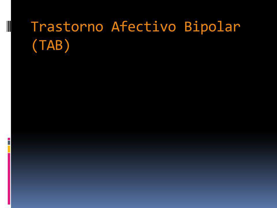Trastorno Afectivo Bipolar (TAB)