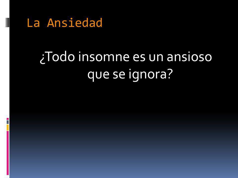 ¿Todo insomne es un ansioso que se ignora