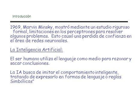 1969, Marvin Minsky, mostró mediante un estudio riguroso