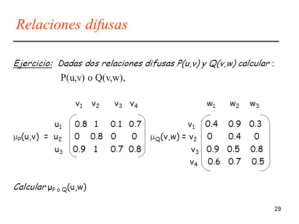 Relaciones difusas P(u,v) o Q(v,w),