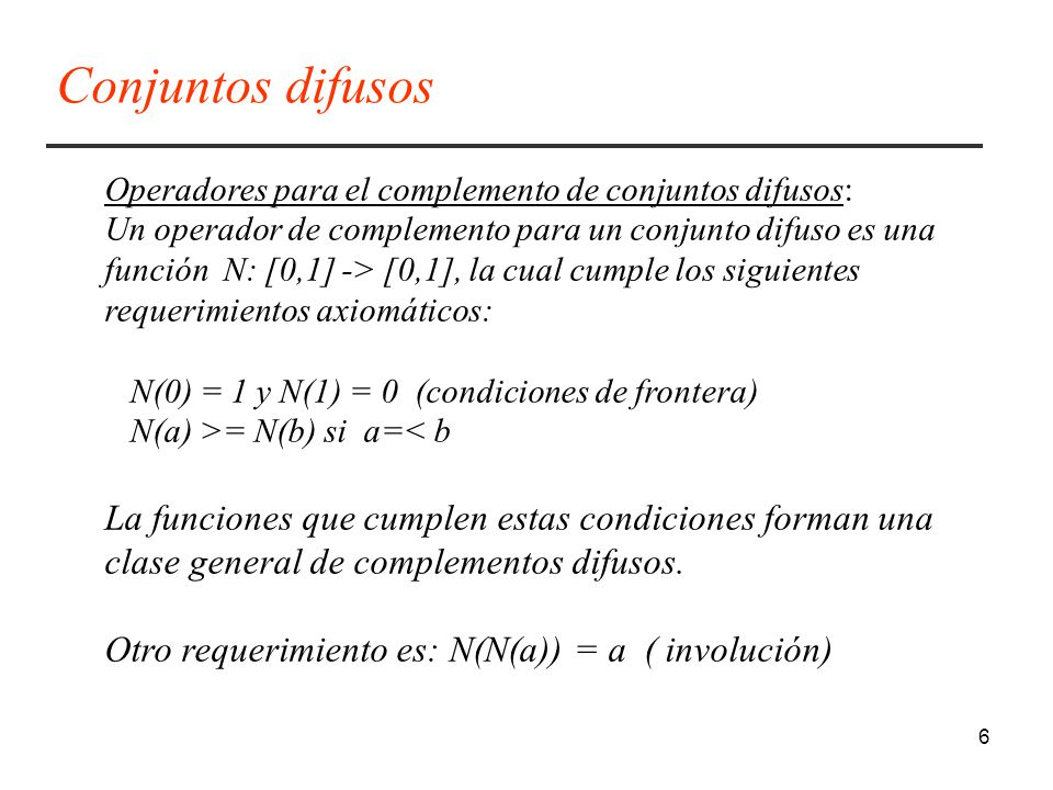 Conjuntos difusos Operadores para el complemento de conjuntos difusos: