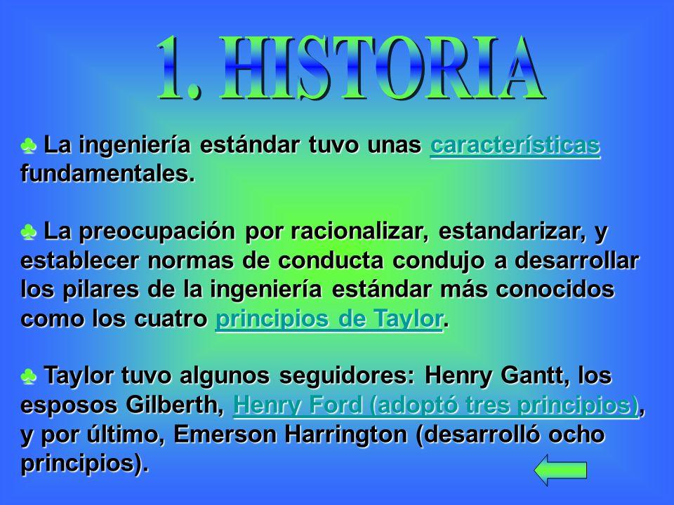 1. HISTORIA La ingeniería estándar tuvo unas características fundamentales.