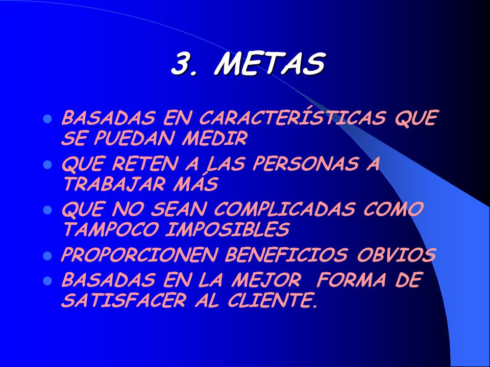 3. METAS BASADAS EN CARACTERÍSTICAS QUE SE PUEDAN MEDIR