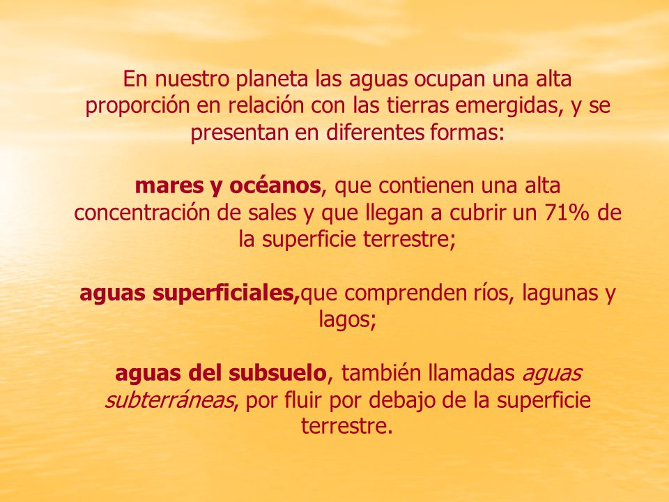 aguas superficiales,que comprenden ríos, lagunas y lagos;