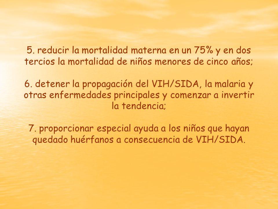 5. reducir la mortalidad materna en un 75% y en dos tercios la mortalidad de niños menores de cinco años;