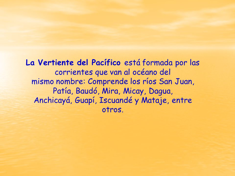 Anchicayá, Guapí, Iscuandé y Mataje, entre otros.
