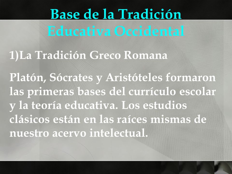 Base de la Tradición Educativa Occidental