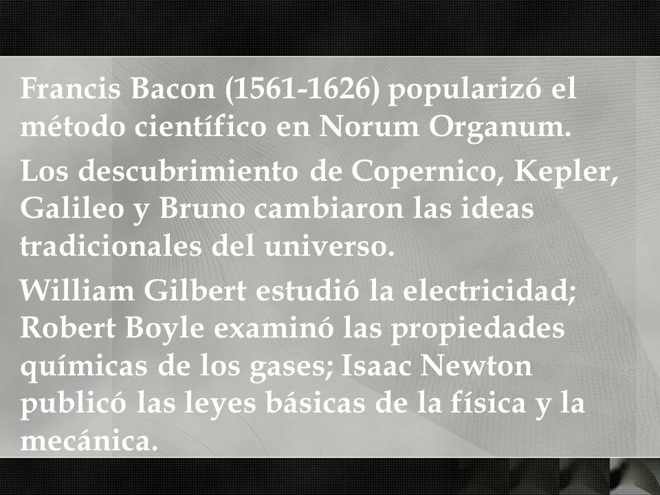 Francis Bacon (1561-1626) popularizó el método científico en Norum Organum.