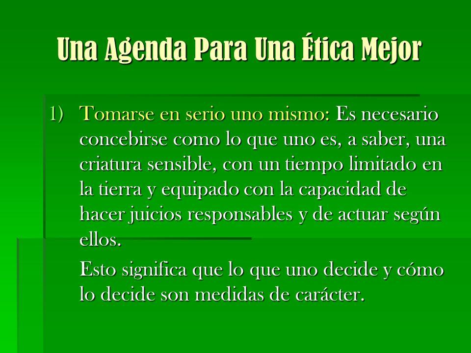 Una Agenda Para Una Ética Mejor