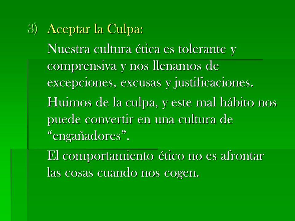 Aceptar la Culpa: Nuestra cultura ética es tolerante y comprensiva y nos llenamos de excepciones, excusas y justificaciones.