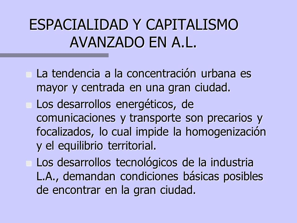 ESPACIALIDAD Y CAPITALISMO AVANZADO EN A.L.