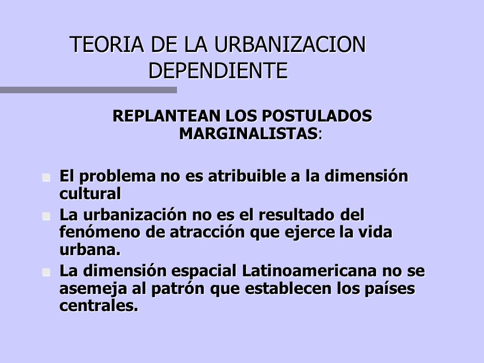 TEORIA DE LA URBANIZACION DEPENDIENTE