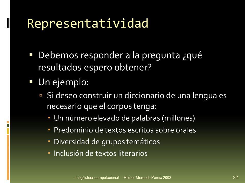 Representatividad Debemos responder a la pregunta ¿qué resultados espero obtener Un ejemplo: