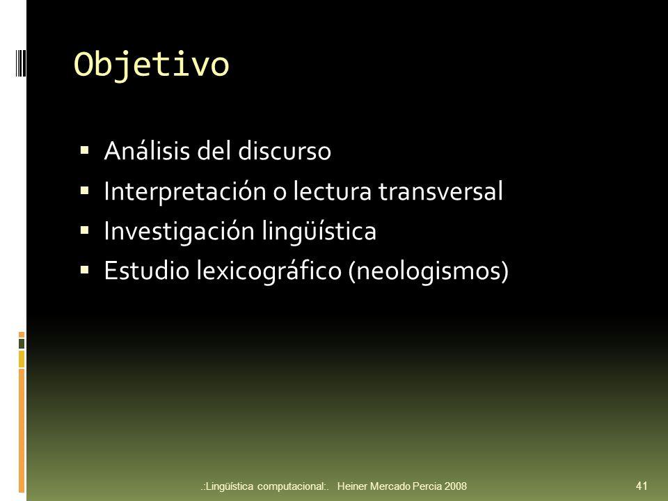Objetivo Análisis del discurso Interpretación o lectura transversal