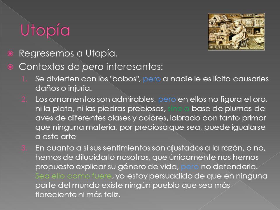 Utopía Regresemos a Utopía. Contextos de pero interesantes: