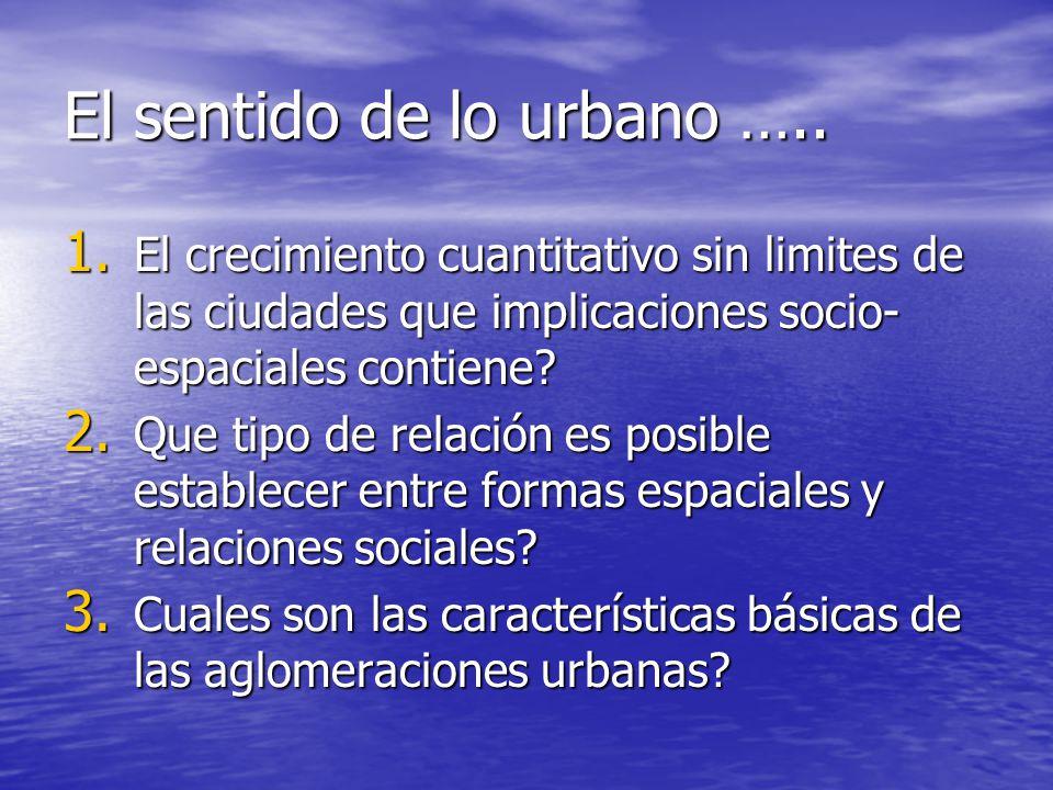 El sentido de lo urbano …..