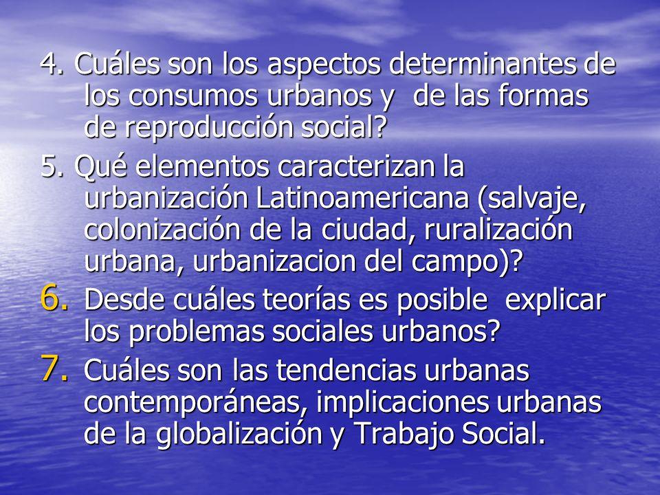 4. Cuáles son los aspectos determinantes de los consumos urbanos y de las formas de reproducción social