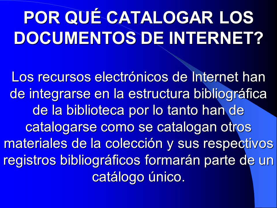 POR QUÉ CATALOGAR LOS DOCUMENTOS DE INTERNET