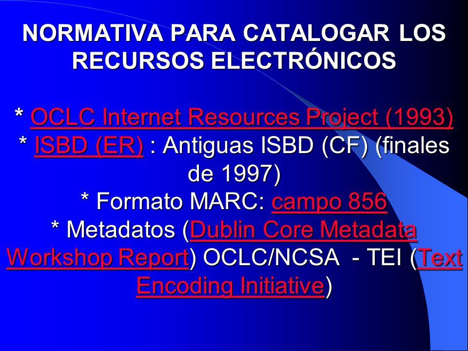 NORMATIVA PARA CATALOGAR LOS RECURSOS ELECTRÓNICOS