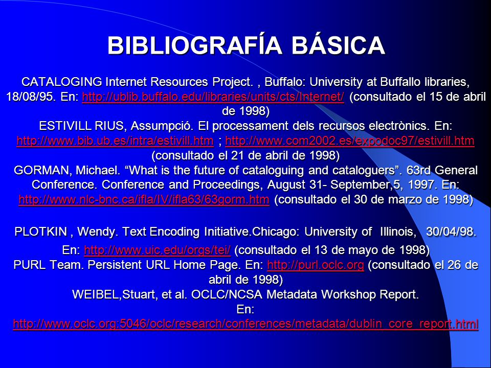 BIBLIOGRAFÍA BÁSICA CATALOGING Internet Resources Project