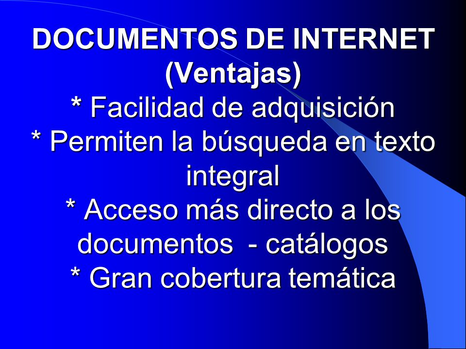 DOCUMENTOS DE INTERNET (Ventajas). Facilidad de adquisición