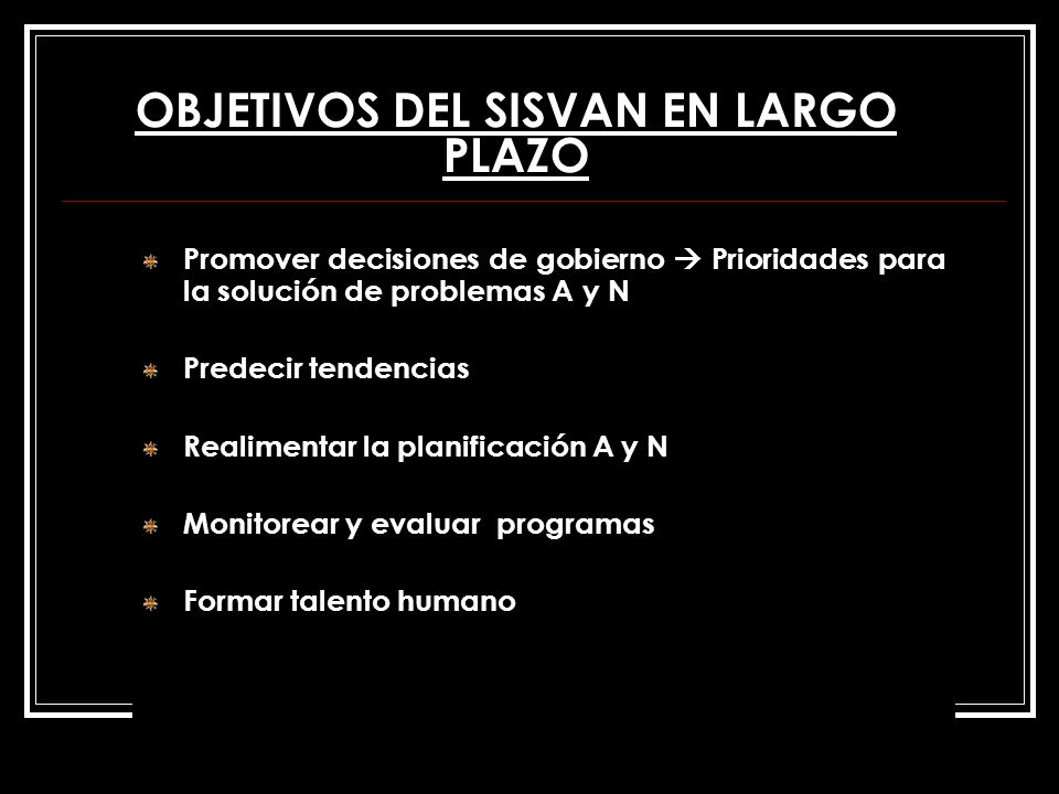 OBJETIVOS DEL SISVAN EN LARGO PLAZO