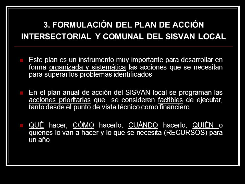 3. FORMULACIÓN DEL PLAN DE ACCIÓN INTERSECTORIAL Y COMUNAL DEL SISVAN LOCAL