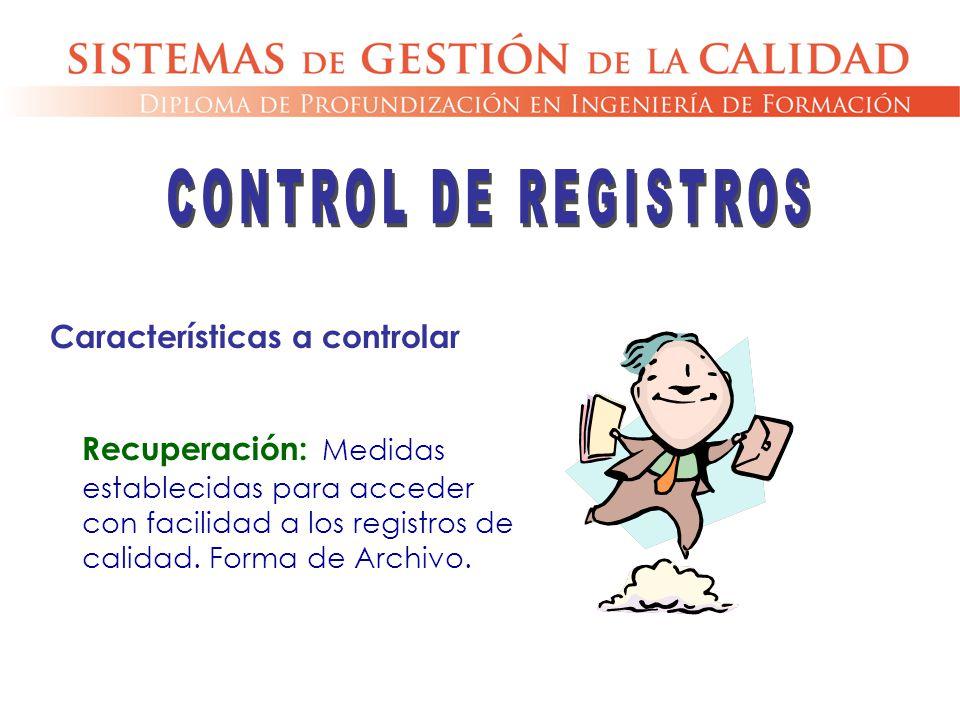 CONTROL DE REGISTROS Características a controlar.
