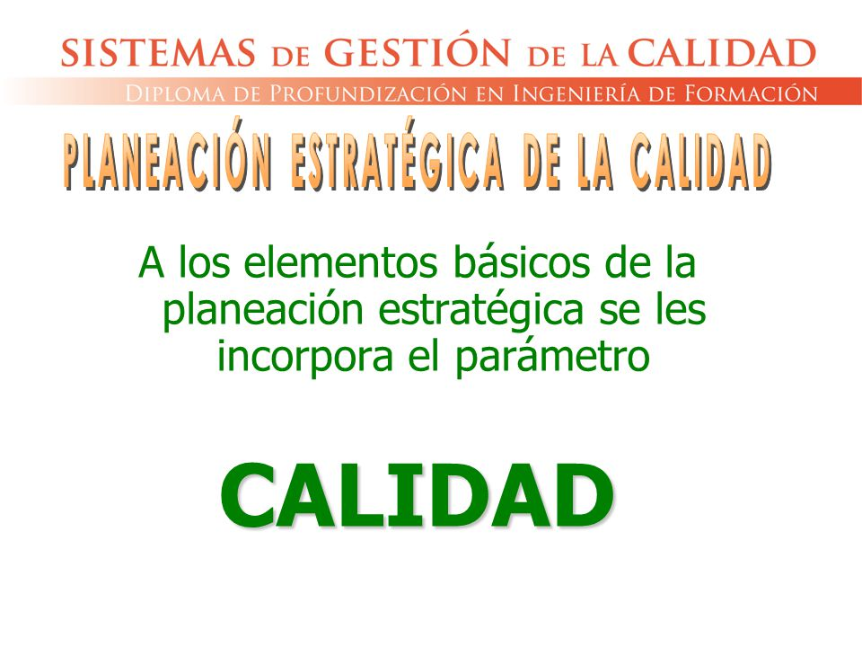 PLANEACIÓN ESTRATÉGICA DE LA CALIDAD