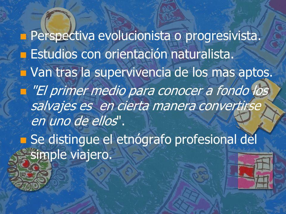 Perspectiva evolucionista o progresivista.