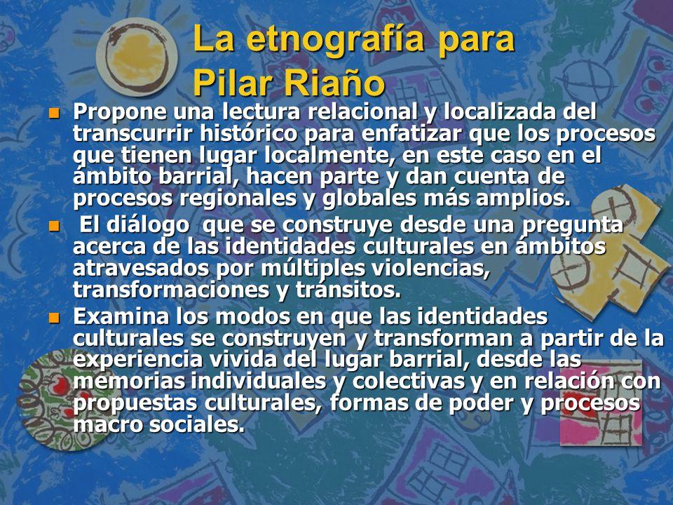 La etnografía para Pilar Riaño