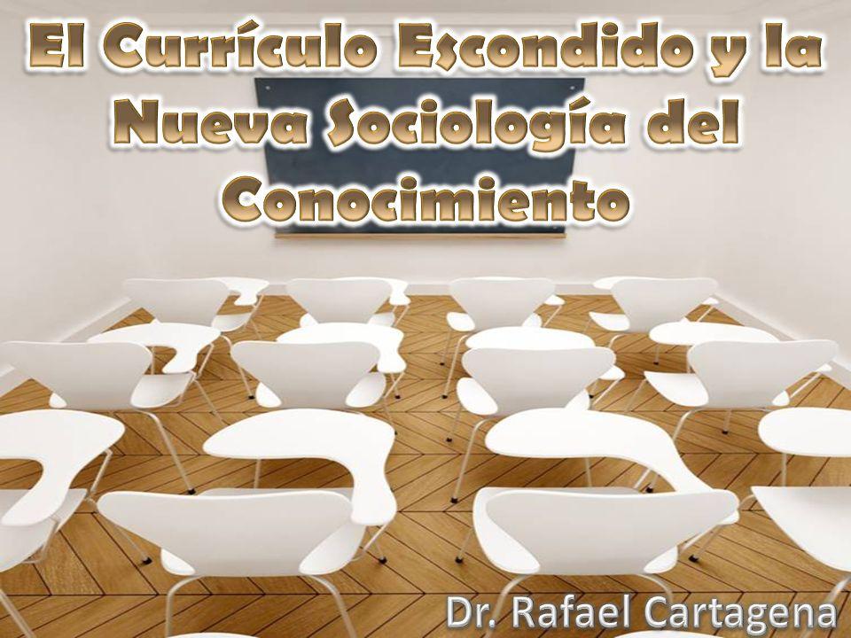 El Currículo Escondido y la Nueva Sociología del Conocimiento