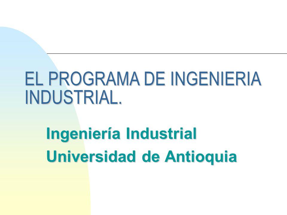 EL PROGRAMA DE INGENIERIA INDUSTRIAL.