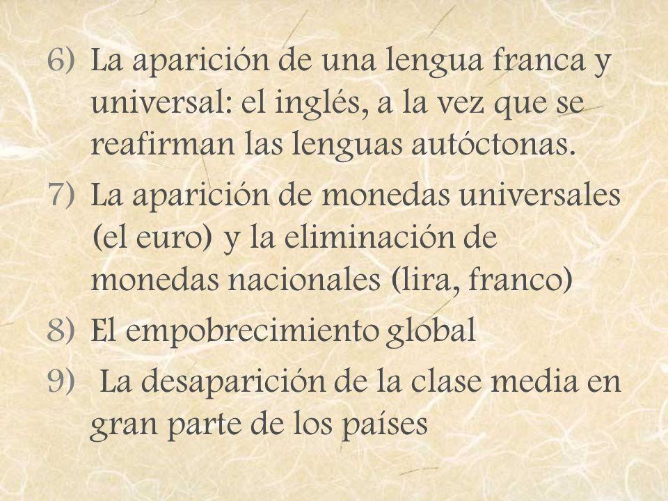 La aparición de una lengua franca y universal: el inglés, a la vez que se reafirman las lenguas autóctonas.