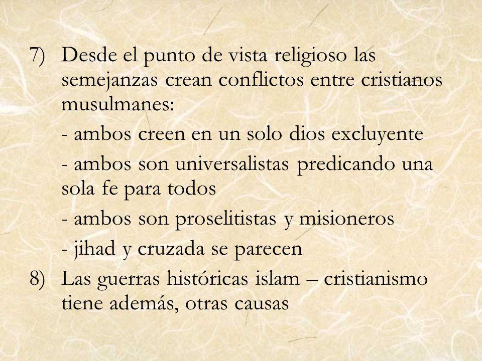 Desde el punto de vista religioso las semejanzas crean conflictos entre cristianos musulmanes: