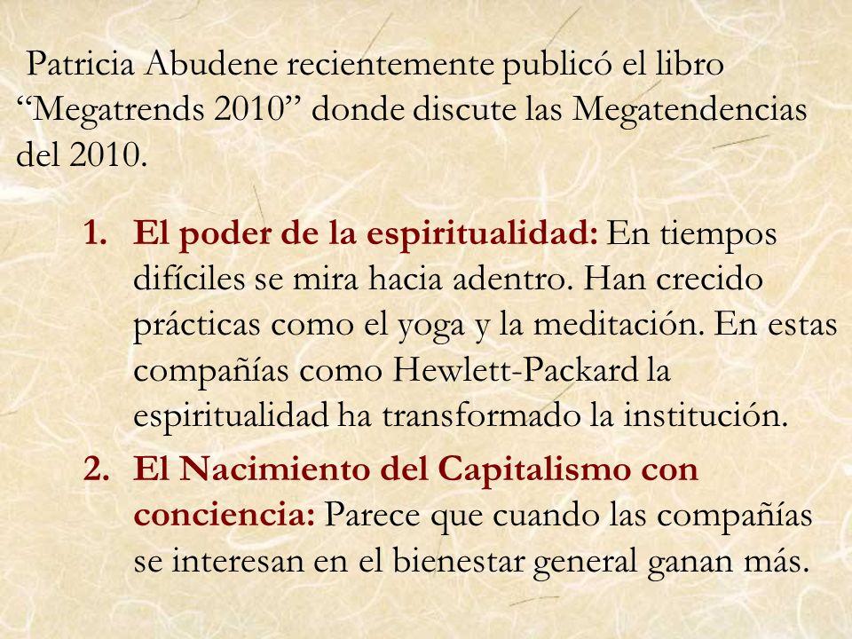 Patricia Abudene recientemente publicó el libro Megatrends 2010 donde discute las Megatendencias del 2010.